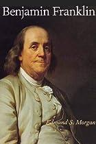 Benjamin Franklin by Edmund S. Morgan