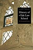 A History of the Yale Law School The Tercentennial Lectures
