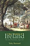 Barnard, T. C.: New Anatomy Of Ireland: The Irish Protestants, 1649-1770