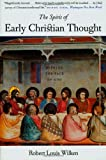 Wilken, Robert Louis: The Spirit of Early Christian Thought: Seeking the Face of God