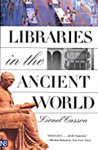 Libraries in the Ancient World by Lionel…
