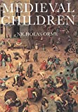 Orme, Nicholas: Medieval Children