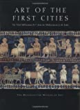 Aruz, Joan: Art of the First Cities: The Third Millennium B.C. from the Mediterranean to the Indus