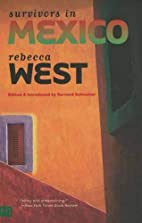 Survivors in Mexico by Rebecca West