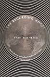 Eisenberg, Evan: The Recording Angel: Music, Records And Culture From Aristotle To Zappa