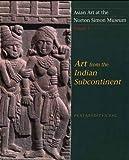 Pal, Pratapaditya: Asian Art at the Norton Simon Museum: Volume 1: Art from the Indian Subcontinent