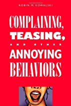 Complaining, Teasing, and Other Annoying…