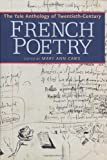 Caws, Mary Ann: The Yale Anthology of Twentieth-Century French Poetry