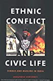 Varshney, Ashutosh: Ethnic Conflict and Civic Life: Hindus and Muslims in India