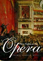 First Nights at the Opera by Thomas Forrest…