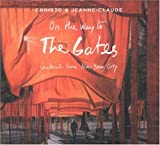 Edwards, Caroline: Christo and Jeanne-Claude:On the Way to the Gates: Central Park, New York City