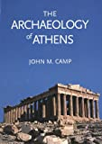 Camp, John McK: The Archaeology of Athens