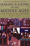 Dyer, Christopher: Making a Living in the Middle Ages: The People of Britain 850-1520