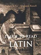 Learn to Read Latin Workbook by Andrew…