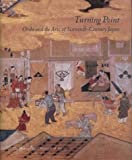 Murase, Miyeko: Turning Point: Oribe and the Arts of Sixteenth-Century Japan
