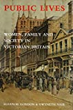 Gordon, Eleanor: Public Lives: Women, Family, and Society in Victorian Britain