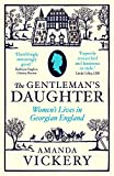 Vickery, Amanda: The Gentleman's Daughter: Women's Lives in Georgian England