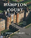 Thurley, Simon: Hampton Court: A Social and Architectural History