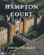 Hampton Court: A Social and Architectural…