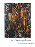 Wood, Paul: Art of the Avant-Gardes: Art of the 20th Century