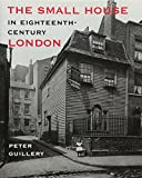 Kendall, Derek: The Small House in Eighteenth-Century London: A Social and Architectural History