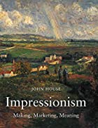 Impressionism: Paint and Politics by John…