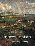 Impressionism: Paint and Politics by John…