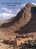 Evans, Helen: Saint Catherine&#39;s Monastery, Sinai, Egypt: A Photographic Essay