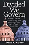 Mayhew, David R.: Divided We Govern: Party Control, Lawmaking, And Investigations, 1946-2002