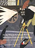Collins, Lisa: Art by African-American Artists Selections from the 20th Century: A Resource for Educators