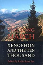 The Long March: Xenophon and the Ten…
