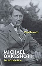 Michael Oakeshott: An Introduction by Paul…