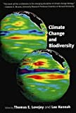 Lovejoy, Thomas E.: Climate Change and Biodiversity