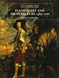 Vlieghe, Hans: Flemish Art And Architecture, 1585-1700