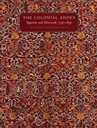The Colonial Andes: Tapestries And…