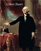 Gilbert Stuart by Carrie Rebora Barratt
