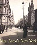 Homberger, Eric: Mrs. Astor&#39;s New York: Money and Social Power in a Gilded Age