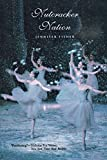 Fisher, Jennifer: Nutcracker Nation: How An Old World Ballet Became A Christmas Tradition In The New World