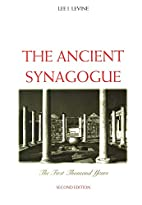 The Ancient Synagogue: The First Thousand…