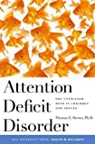 Brown, Thomas E.: Attention Deficit Disorder: The Unfocused Mind in Children and Adults