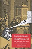 Midelfort, H. C. Erik: Exorcism And Enlightenment: Johann Joseph Gassner And The Demons Of Eighteenth-Century Germany
