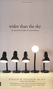 Wider Than the Sky: The Phenomenal Gift of…