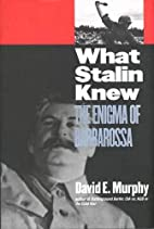 What Stalin Knew: The Enigma of Barbarossa…