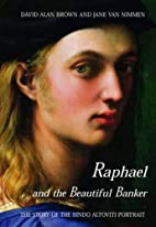Raphael and the Beautiful Banker: The Story…