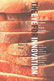 Price, Robert: The Eye for Innovation: Recognizing Possibilities and Managing the Creative Enterprise