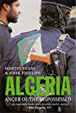 Phillips, John: Algeria: Anger of the Dispossessed