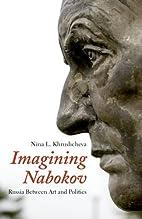 Imagining Nabokov: Russia Between Art and…