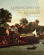 Landscapes of London: The City, the Country,…