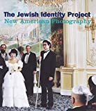 Stavans, Ilan: The Jewish Identity Project: New American Photography