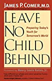 Comer, James P.: Leave No Child Behind: Preparing Today's Youth for Tomorrow's World